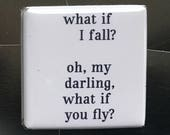 What if I fall?...Custom made 1.5 x 1.5  magnet