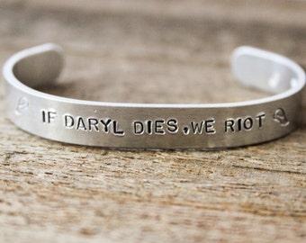 Cuff Bracelet - If Daryl Dies, we riot  - The Walking Dead - Daryl Dixon - TWD