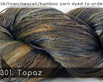 DtO 301: Topaz (a RavensWing color) on Silk/Linen/Seacell/Bamboo Yarn Custom Dyed-to-Order