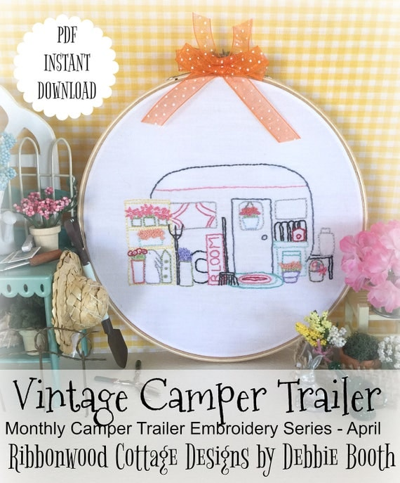 April Monthly Vintage Camper Trailer Embroidery Series