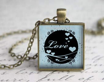 Love  Pendant ,Love Necklace, Inspirational Pendant,  Art Pendant, Necklace ,Quote pendant.