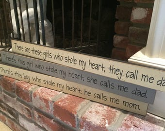 There's this girl who stole my heart she calls me dad, stocking stuffer gift for dad, small shelf sitter sign, 2 x 24 small wood block sign