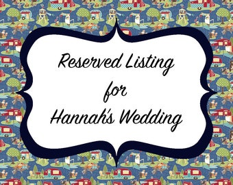 Reserved Listing for Hannah's Wedding