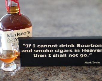 Bourbon Wood  Plaque-Sign Black Mark Twain Quote Drink Bar New