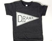 Drama Club - funny kids shirt, cute clothing for kids, screen printed, birthday gift, drama geek, theatre nerd