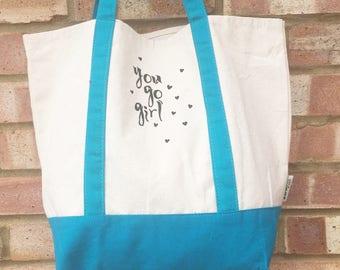 tote bag - you go girl - canvas tote - cotton tote - shopping bag - handmade - OOAK