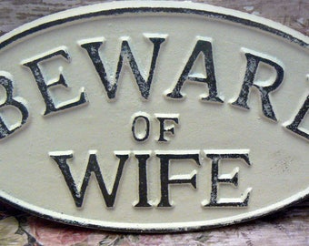 Beware of Wife Cast Iron Sign Shabby Chic Off White Gate Fence Home Decor