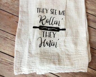 They see me rollin they hatin dish towel, flour sack dish towel