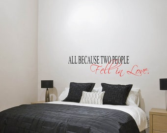 Vinyl Decal, All Because Two People Fell In Love Wall Decal, Bedroom Decal, Home Decor, Bedroom Decor, Wall Saying