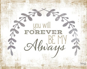 You Will Forever Be My Always,Love,Wedding,Wooden Sign,Marla Rae,16x12