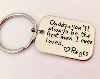 Hand Stamped Daddy you'll  always be the first man I ever loved Dad gift keychain
