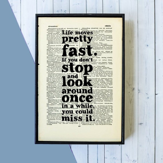 Inspirational Quote - Movie Prints - Life Moves Pretty Fast - Ferris Bueller's Day Off - Gradution Gift - Gift For Him - Book Page Art -