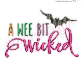 A Wee Bit Wicked Halloween Machine Embroidery Design- Instant Download Machine embroidery design