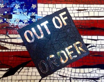 Stained glass mosaic wall hanging/#politicalart / out of order/ USA