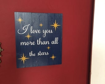 I love you more than all the stars, painted, wood sign, 10.5 x 12, nursery, nursery decor, nursery art work, newborn, quotes