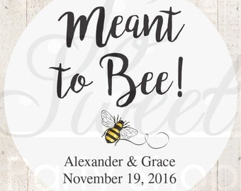 Meant To Bee  Wedding Favor Stickers, Bridal Shower Favor Labels, Personalized Stickers, Bachelorette Party Favors - Set of 24