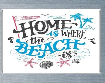 Home Is Where The Beach Is Magnet