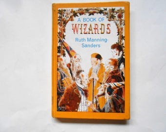 A Book of Wizards, a Vintage Children's Book by Ruth Manning Sanders