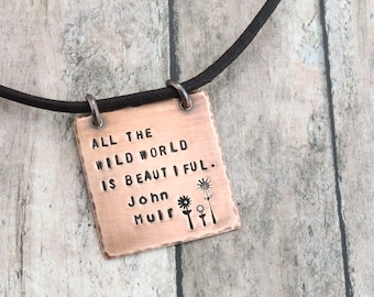 Nature Quote Necklace - John Muir Jewelry - Gift for Hiker - Outdoor Lover - All the Wild World Inspirational Quote - Hiking Jewelry