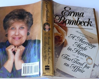 Erma Bombeck, Marriage made in Heaven, Too Tired for an Affair, First Edition Stated, 1992, Fiction, Humor, Autobiography, Hard Cover,