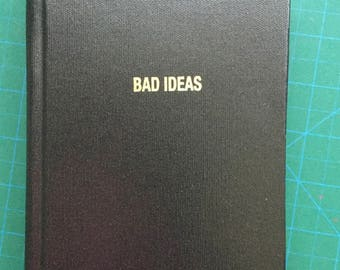 BIG BAD IDEAS, hardbound book/journal/notebook/diary
