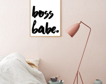Boss Babe Print- Fashion Printable - Typography Poster - Black and White Art - Printable -Downloadable - Art print - Home Decor - Office