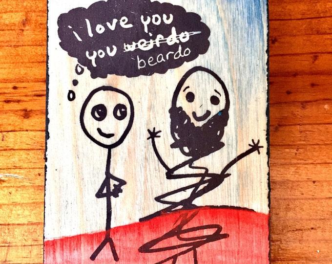 I Love You, You Beardo
