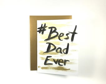 Best Dad Ever - Hash Tag - Hand Painted Fathers Day Card - Blank
