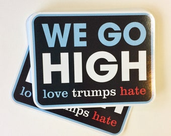 we go high love trumps hate vinyl bumper sticker