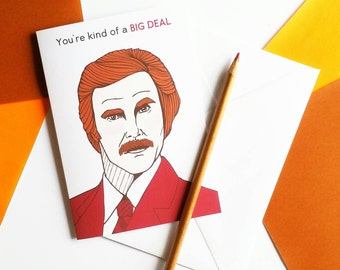 Funny Anchorman Valentine Card 'You're kind of a big deal' | Ron Burgundy | Funny Film Quote | Funny Valentine Card |