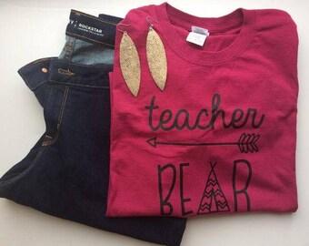 Teacher Bear Teacher Tee, T Shirt Teacher Gift, Teacher Quote Tee, School Teacher Tee, Teacher Appreciation, Teacher Shirt