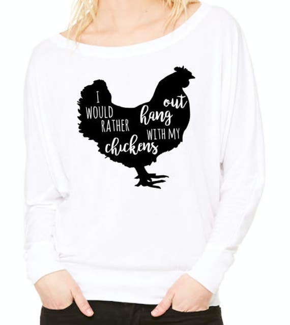I would rather Hang out with my Chickens Flowy off the Shoulder Long Sleeve T-shirt