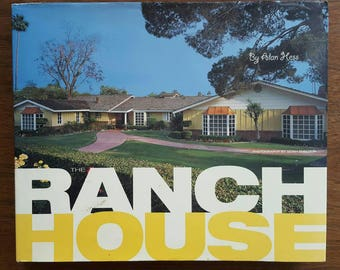 Ranch House by Alan Hess Featuring Mid Century Home Designs First Edition 2004
