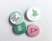 button pin, button badge set : cactus, peace, yay banner, peace love tacos (b61)