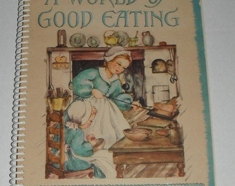 A World of Good Eating Recipes from Around the World 1951 softcover vintage cookbook