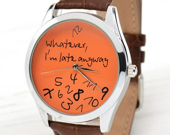 Funny Gifts | Orange Whatever, I'm Late Anyway Watch | Men's Watch | Women Watches | Funny Gift for Dad | Gift for Boyfriend | FREE SHIPPING