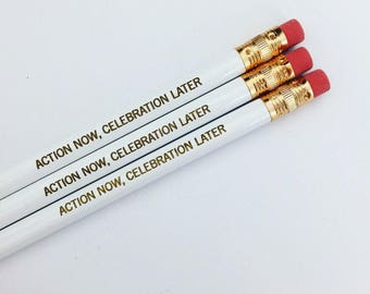 action now, celebration later. Engraved pencils in white. Multiple quantities available. get it done and feel great!