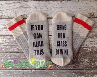 Bring Me Some Wine Socks, FAST SHIP, Custom socks, Silly Saying Socks, Wine Lovers, Novelty Socks, Christmas Socks, Stocking Stuffers, Gift
