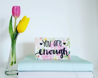 You are enough floral sign - handpainted sign - you are loved