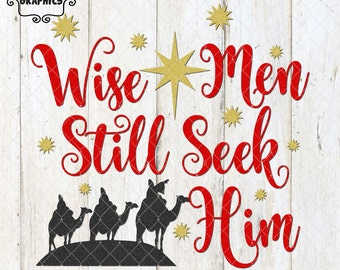 Wise Men Still Seek Him Christian Christmas  with SVG, DXF, PNG Commercial & Personal Use
