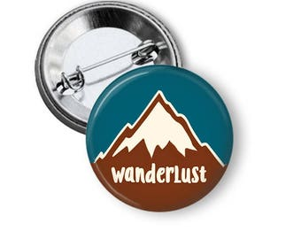 Wanderlust Button Wanderlust Pin Mountains Pin Mountain Button Travel Button B158