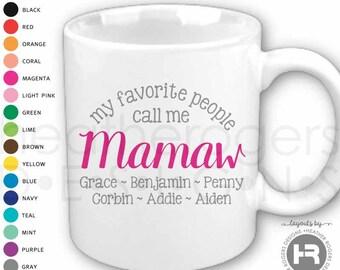 My Favorite People Call Me Mamaw Mug - Personalized Mamaw Gift - Mamaw Christmas Gift - Mamaw Birthday gift