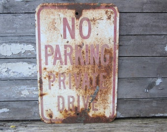 Vintage Metal Sign No Parking Private Drive Steel Sign Industrial Sign Aged Rusted Rusty Vintage Sign Steel Distressed Aged VTG Old Sign