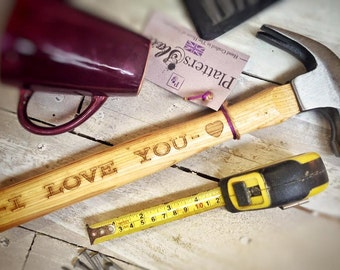 I LOVE YOU - Engraved Wooden Handled Claw Hammer - 33cm - The Perfect Manly Gift