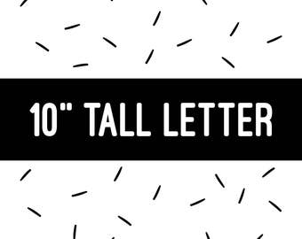 """10"""" TALL LETTER"""