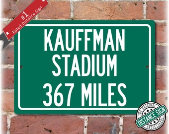 Personalized Highway Distance Sign To: Kauffman Stadium, Home of the Kansas City Royals
