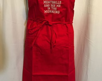Take 2 Meatballs And See Me In The Morning - Embroidered Italian Apron - 100% COTTON