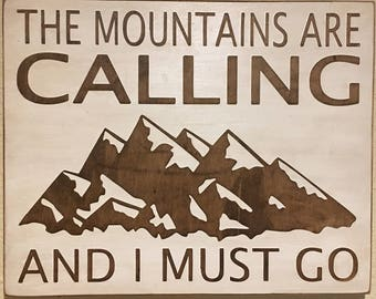 The Mountains Are Calling and I Must Go Painted and Stained Wood Sign