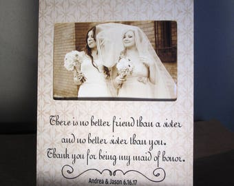 There's no better friend than a sister and no better sister than you Photo frame, Maid of Honor Gift Sister Picture Frame Rehearsal Gifts