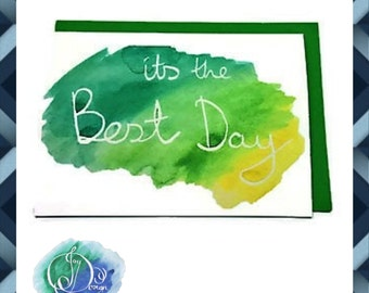 Digital Download Printable Card: Its the Best Day Watercolour